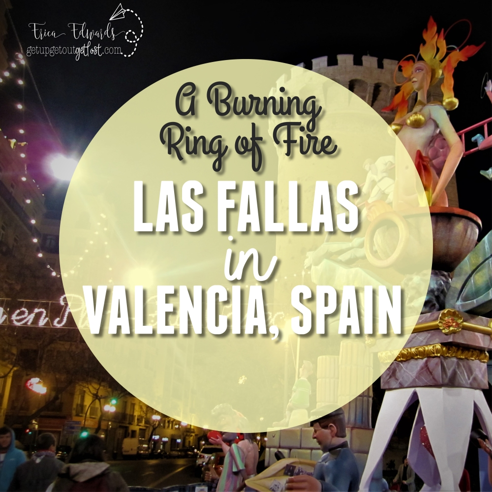Las Fallas in Valencia Spain: A Burning Ring of Fire
