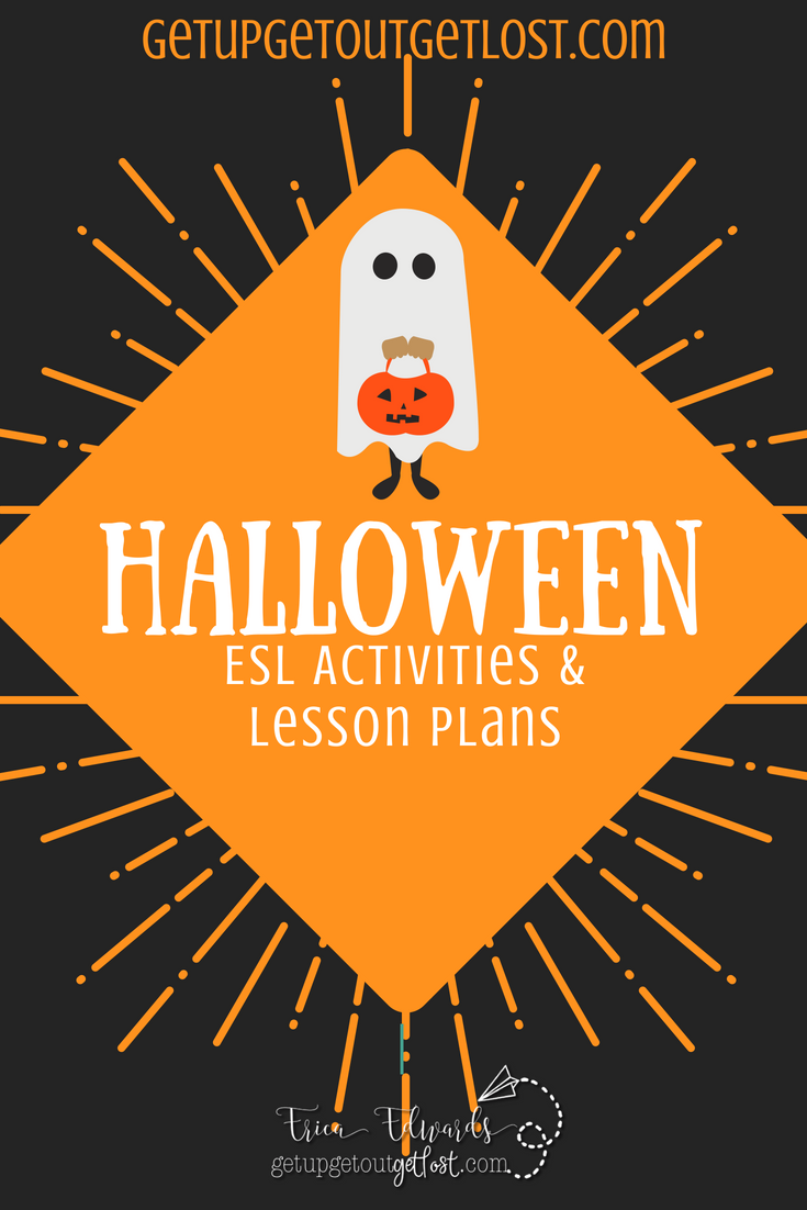 halloween fun in the esl classroom – get up. get out. get lost.