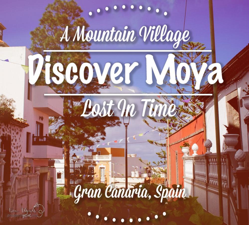 Discover Moya in Gran Canaria, Spain