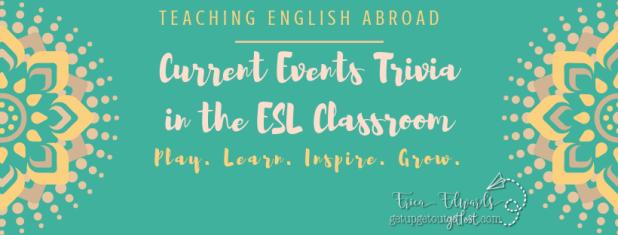 Current Events Triviain the ESL Classroom